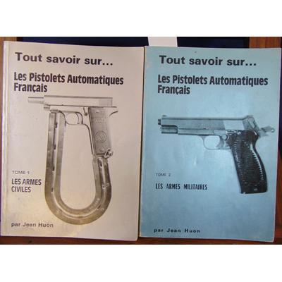 Huon  : Tout savoir sur Les pistolets Automatiques.2 vol. :  tome 1 Les armes civiles. tome 2 : Les armes auto