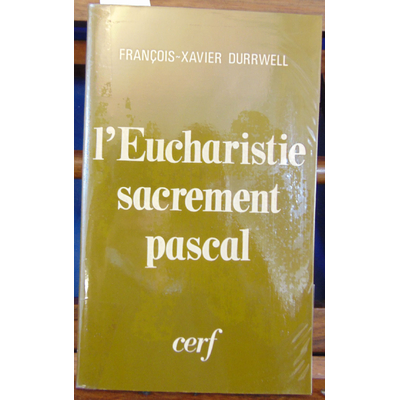 Durrwell  : L'eucharistie sacrement Pascal...
