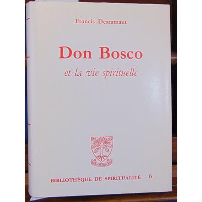 Desramaut Francis : Don Bosco et la vie spirituelle...