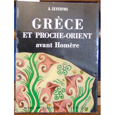 Severyns  : Grèce et Proche-Orient avant Homère...
