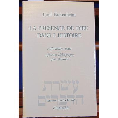 Fackenheim Emil : La présence de dieu dans l'histoire : Affirmations juives et réflexions philosophiques après