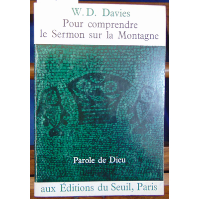 Davies  : Pour comprendre le Sermon de la montagne...