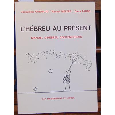 Carnaud  : L'hebreu au présent. Manuel d'hébreu contemporain...