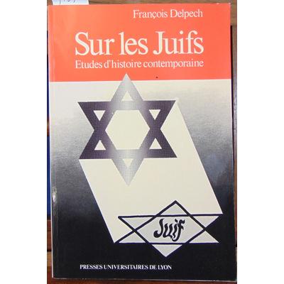 Delpech  : Sur les juifs...