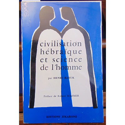 Baruk Henri : civilisation hébraique et science de l'homme...