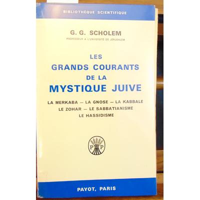 Scholem G. G : les grands courants de la mystique juive...