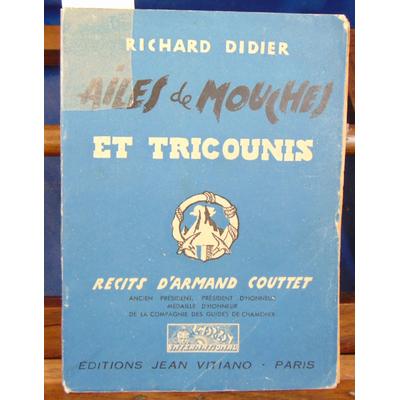 Didier richard : Ailes et mouches et tricounis : Récits d'Armand Couttet...