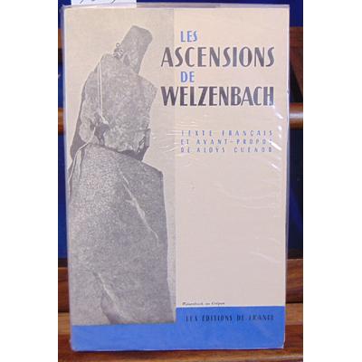 : Les ascensions de Welzenbach : Alpes orientales, Alpes valaisannes, Mont Blanc, Oberland bernois, Himalaya
