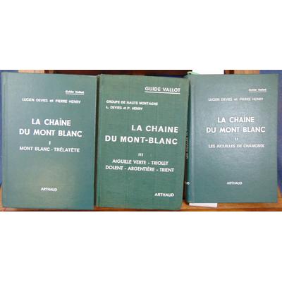Devies  : guide Vallot. La chaine du Mont-Blanc...