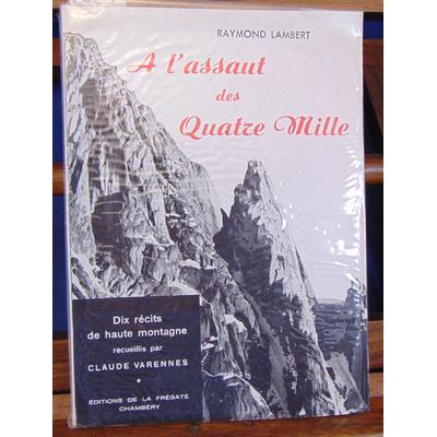 Lambert  : A l'assaut - dix récits de haute montagne recueillis par claude varennes...