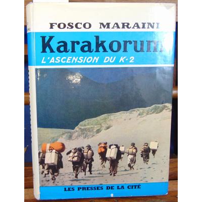 Maraini  : Karakorum. L'ascesion du K - 2...