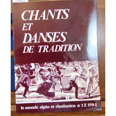 Delarue  : Le monde Alpin ,. chants et danses de  tradition...