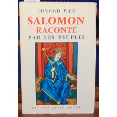 Fleg Edmond : Salomon raconté par les peuples...