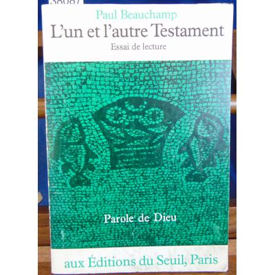 Beauchamp  : L'un et l'autre Testament. Essai de lecture...