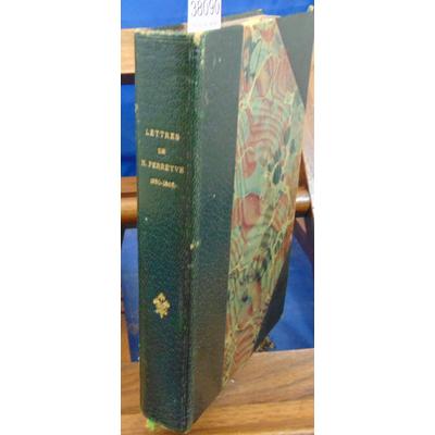 : Lettres de l'abbé Henri Perreyve  1850 - 1865...