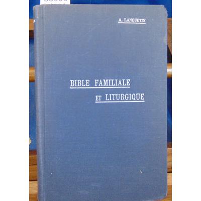 Lanquetin  : Bible familiale et liturgique....