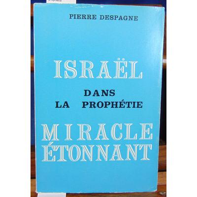 Despagne  : Israel dans la prophétie...