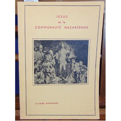 Duvernoy  : Jésus et la communauté Nazaréenne...