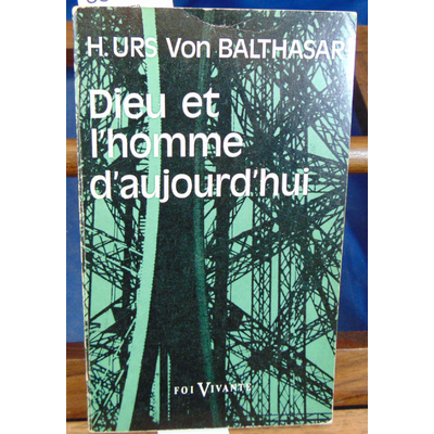 Balthasar  : Dieu et l'homme d'aujourd'hui...