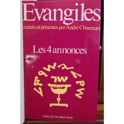 Chouraqui  : Les 4 annonces. Evangiles traduits et présentés par André Chouraqui...