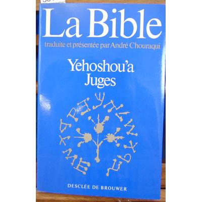 Chouraqui  : La bible Yehoshou'a...