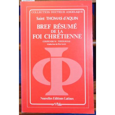 Aquin Saint thomas : Bref résumé de la foi chrétienne = Compendium theologiae...