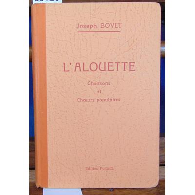 Bovet  : L'alouette. Chansons et choeurs populaires...