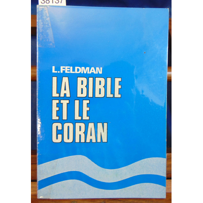 Feldman  : La bible et le coran...
