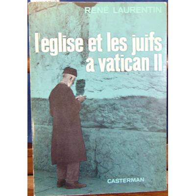 Laurentin  : L'église et les juifs à Vatican II...