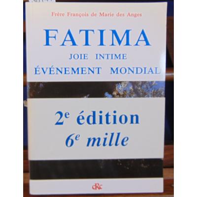 Anges  : Fatima joie intime, événement mondial...