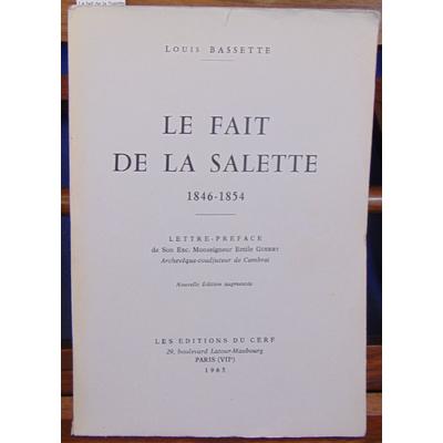 Bassette Louis : Le fait de la Salette 1846 - 1854...