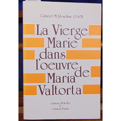 Roschini  : La vierge Marie dans l'oeuvre de maria valtorta...