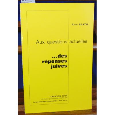 Barth  : Aux questions actuelles des questions Juives...