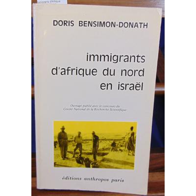 Bensimon-Donath  : immigrants d'Afrique du nord en Israel...