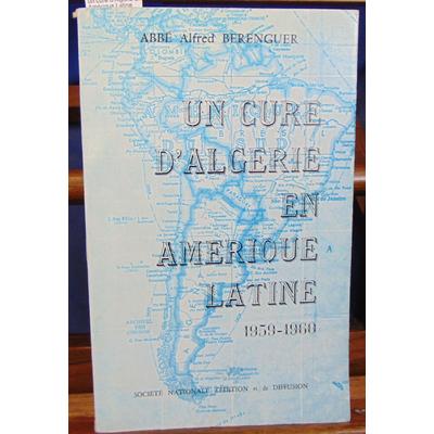 Berenguer  : un curé d'Algérie en Amérique Latine 1959 - 1960...