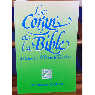 Campbell  : Le coran et la bible, a la lumiere de l'histoire et de la science...