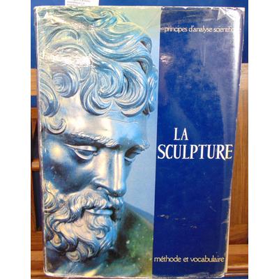 Baudry Marie-Thérèse : Principes d'analyse scientifique.La sculpture  : Méthode et vocabulaire...