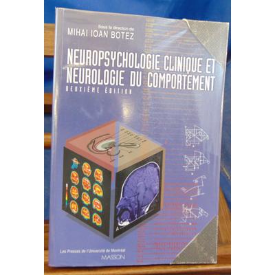 Botez  : Neuropsychologie clinique et neurologie du comportement...