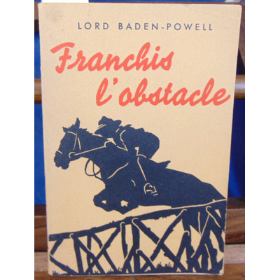 Baden-Powell  : Franchis l'obstacle...