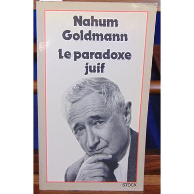 Goldmann  : Le paradoxe juif : Conversations en français avec Léon Abramowicz (Les Grands leaders)...