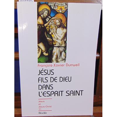 Durrwell  : Jésus fils de dieu dans l'Esprit-Saint...
