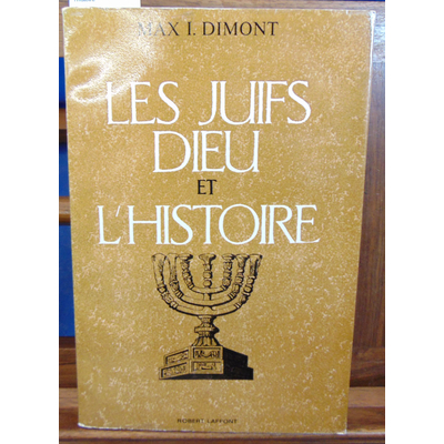 Dimont  : Les juifs dieu et l'histoire...
