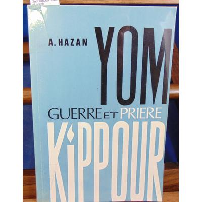 Hazan  : Yom Kippour Guerre et prière...