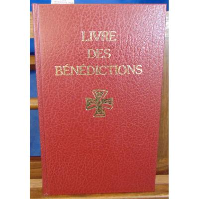 Collectif  : Le livre des bénédictions. rituel romain...