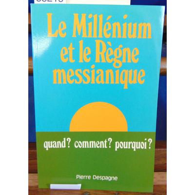 Despagne  : Le Millénium et le règne messianique...