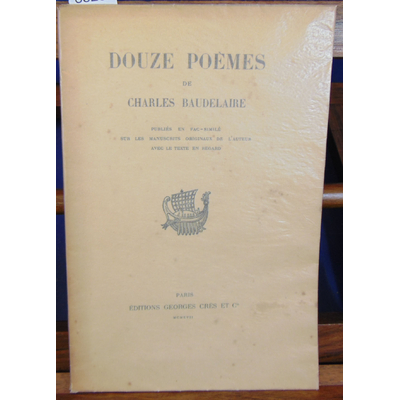 Baudelaire  : Douze poèmes publiés en fac-similé sur les manuscrits originaux de l'auteur, avec le texte en re