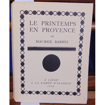 Barres Maurice : Le printemps en Provence...