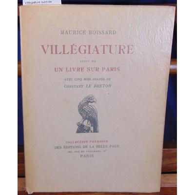 Boissard Maurice : Villégiature suivi de un livre sur Paris...
