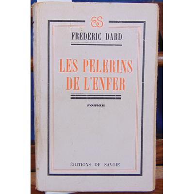 DARD  : LES PELERINS DE L ' ENFER (Seconde édition)...