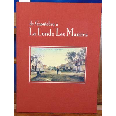 Collectif  : De Gaoutabry à La Londe Les Maures...